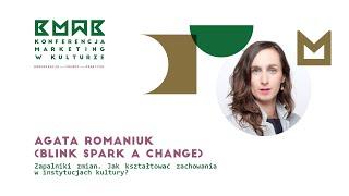 Agata Romaniuk - Zapalniki zmian. Jak kształtować zachowania w instytucjach kultury | MwK2019