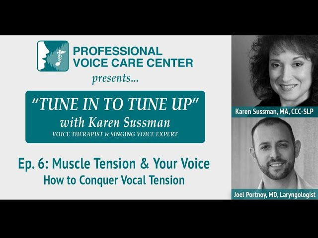 """Tune In To Tune Up"" Episode 6: Muscle Tension & Your Voice"