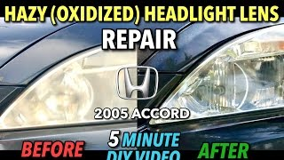 Repair Hazy (Oxidized) Headlight Lens (Honda Accord) - DIY 5 Minute Video