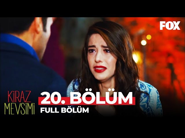 Kiraz Mevsimi > Episode 20