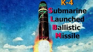 India's Submarine Launched Ballistic Missile K-4 Set for a Secret Test,  DRDO