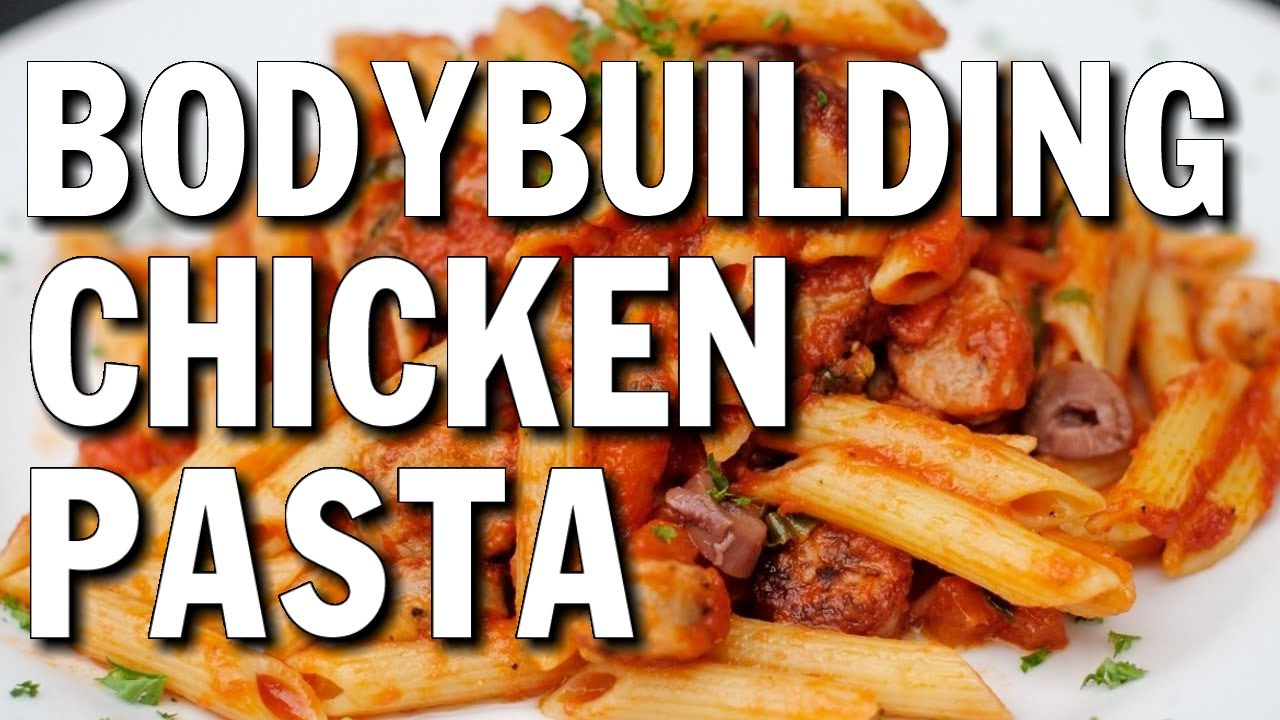 Easy bodybuilding bulking meal chicken pasta youtube forumfinder Image collections