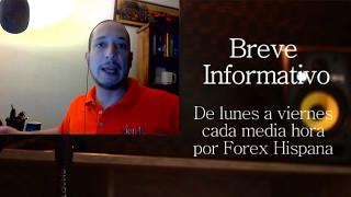 Breve Informativo - Noticias Forex del 11 de Mayo 2017