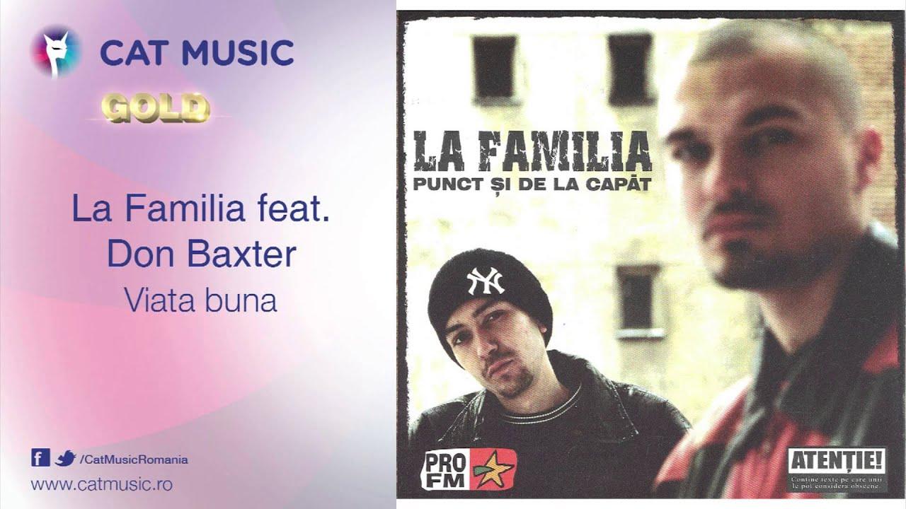 La Familia feat. Don Baxter - Viata buna