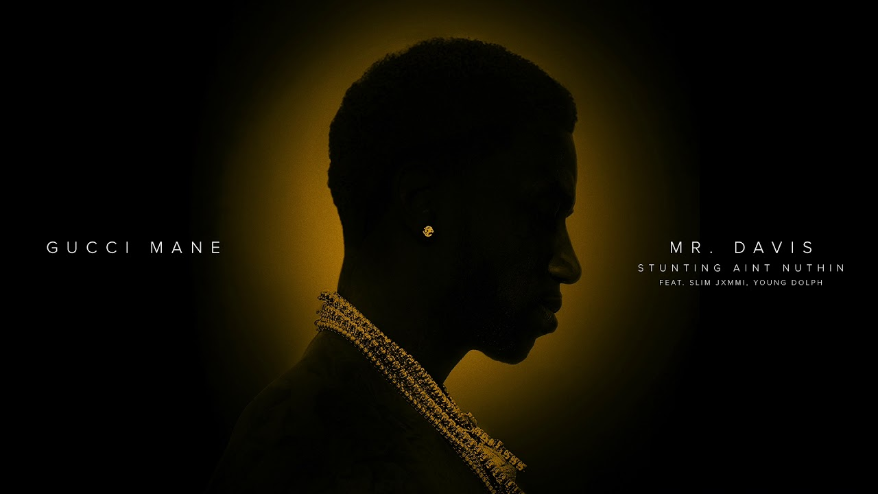 Download Gucci Mane - Stunting Ain't Nuthin feat. Slim Jxmmi, Young Dolph [Official Audio]