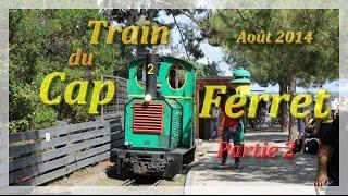 Le Train du Cap Ferret (2/2)