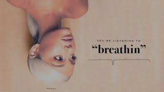 Ariana Grande breathin 1 Hour