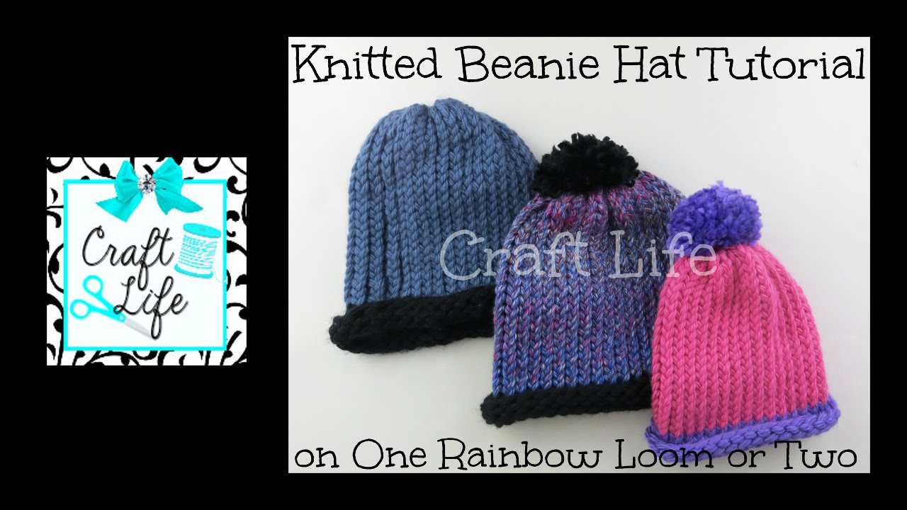 Craft Life Knitted Beanie Hat Tutorial on One Rainbow Loom or Two or a Knitti...