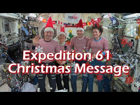 Expedition 61 Christmas Message