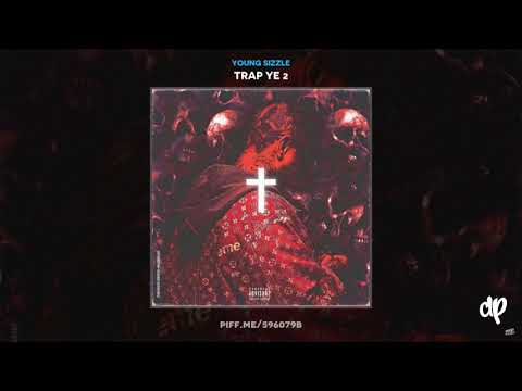 Young Sizzle - Trap Ye 2 (FULL MIXTAPE)