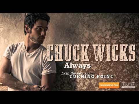 Chuck Wicks - Always (Official Audio Track)