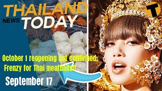 Oct 1 reopening not confirmed; Blackpink Kpop star sparks meatball frenzy Thailand News Today Sep 17