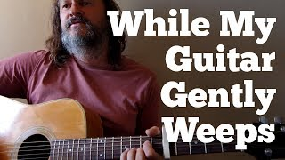 Cover of 'While My Guitar Gently Weeps' by the Beatles...