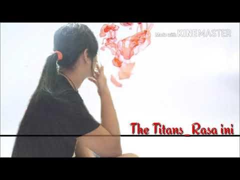 The Titans - Rasa Ini (video Lirik)