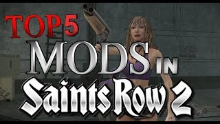 Top 5 Saints Row 2 Mods