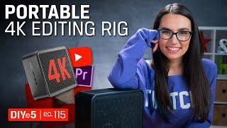 Video Production Tips - Portable 4K Editing Rig - DIY in 5 Ep 115