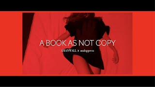 【A BOOK AS NOT COPY】 ASIANWALL  ×  analogpress