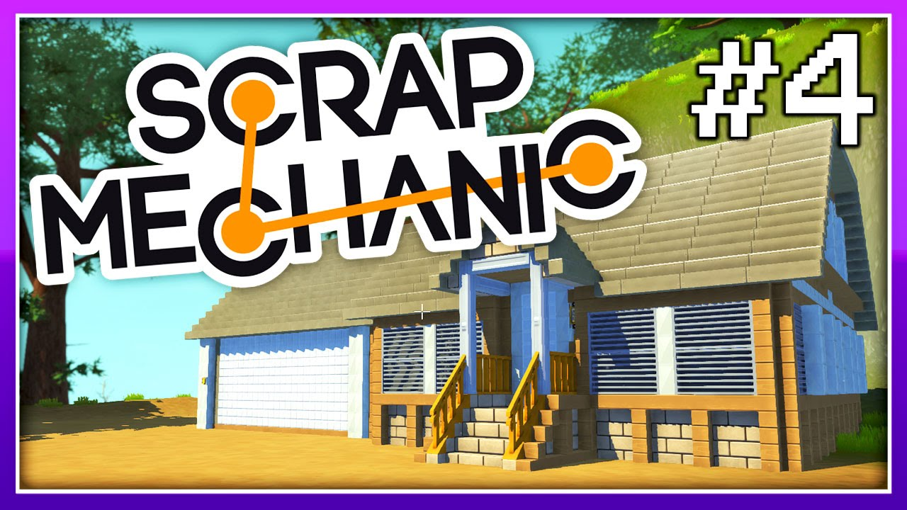 Scrap Mechanic    Our Beautiful Home And Functional Garage