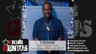 I-Octane - Dem Ago Chat [Motivation Riddim] February 2017
