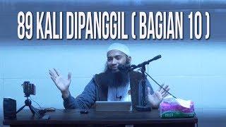 Kajian Ustadz DR Syafiq Riza Bsalamah : 89 kali dipanggil  (bagian 10)