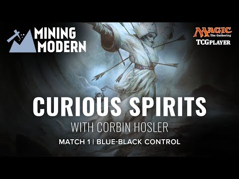 [MTG] Mining Modern - Curious Spirits | Match 1 VS Blue-Black Control
