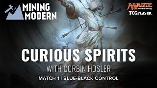 [MTG] Mining Modern - Curious Spirits | Match 1 VS Blue-Black Control
