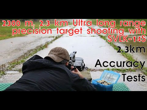 SVLK-14 S 2000m Shooting tests: New Lobaev long-range sniper rifle SVLK-14S accurate at 2.3km