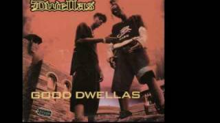 Cella Dwellas Good Dwellas(pt 2)