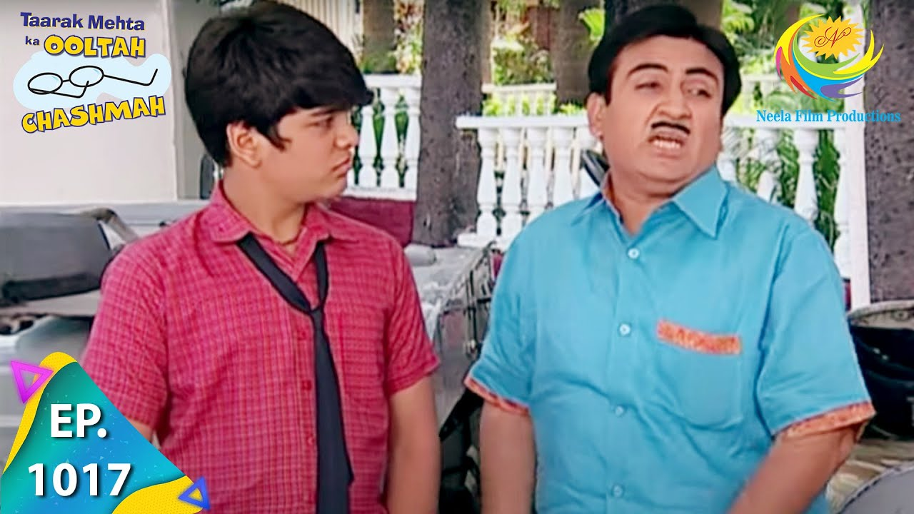 Download Taarak Mehta Ka Ooltah Chashmah - Episode 1017 - Full Episode