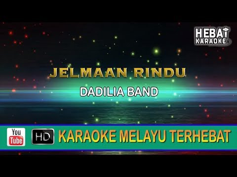 Dadilia Band - Jelmaan Rindu | Karaoke | Minus One | Tanpa Vocal | Lirik Video HD