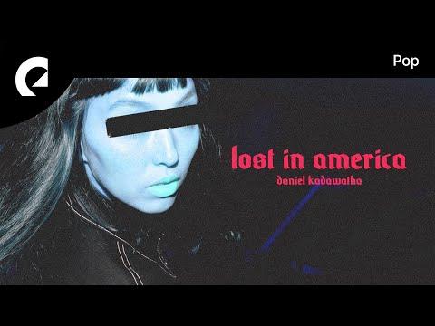 Daniel Kadawatha - Lost In America