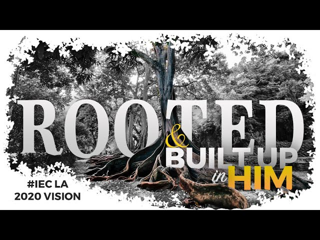 2020.01.12 - Rooted & Built up in Him (Full Service)