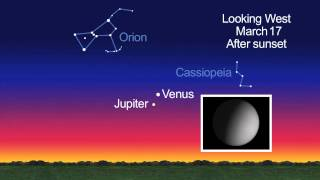 Mars, Venus And Jupiter Appear Closest In March - Skywatching Video