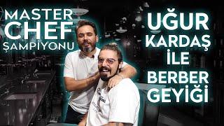 MASTER CHEF ŞAMPİYONU UĞUR KARDAŞ İLE BERBER GEYİĞİ