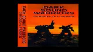 Curious? vs E-sassin - Dark Sound Warriors (E-Sassin Side)