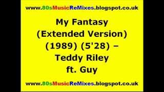 Baixar - My Fantasy Extended Version Teddy Riley Ft Guy 80s Club Mixes 80s Club Music 80s R B Mix Grátis