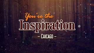 You're The Inspiration - KARAOKE VERSION - as popularized by Chicago