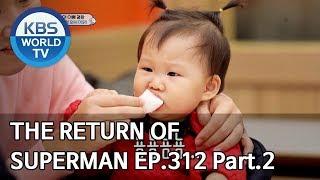 The Return of Superman | 슈퍼맨이 돌아왔다 - Ep.312 Part. 2 [ENG/IND/2020.01.19]