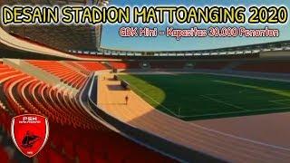 TERBARU!!! INILAH DESAIN STADION ANDI MATTALATTA 2020 || WAJAH MATTOANGING SETELAH RENOVASI