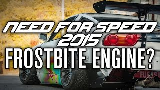 Need for Speed 2015 Runs On Frostbite Engine - Good or Bad News?