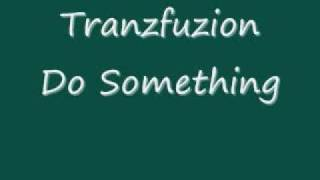 Tranzfuzion - Do Something