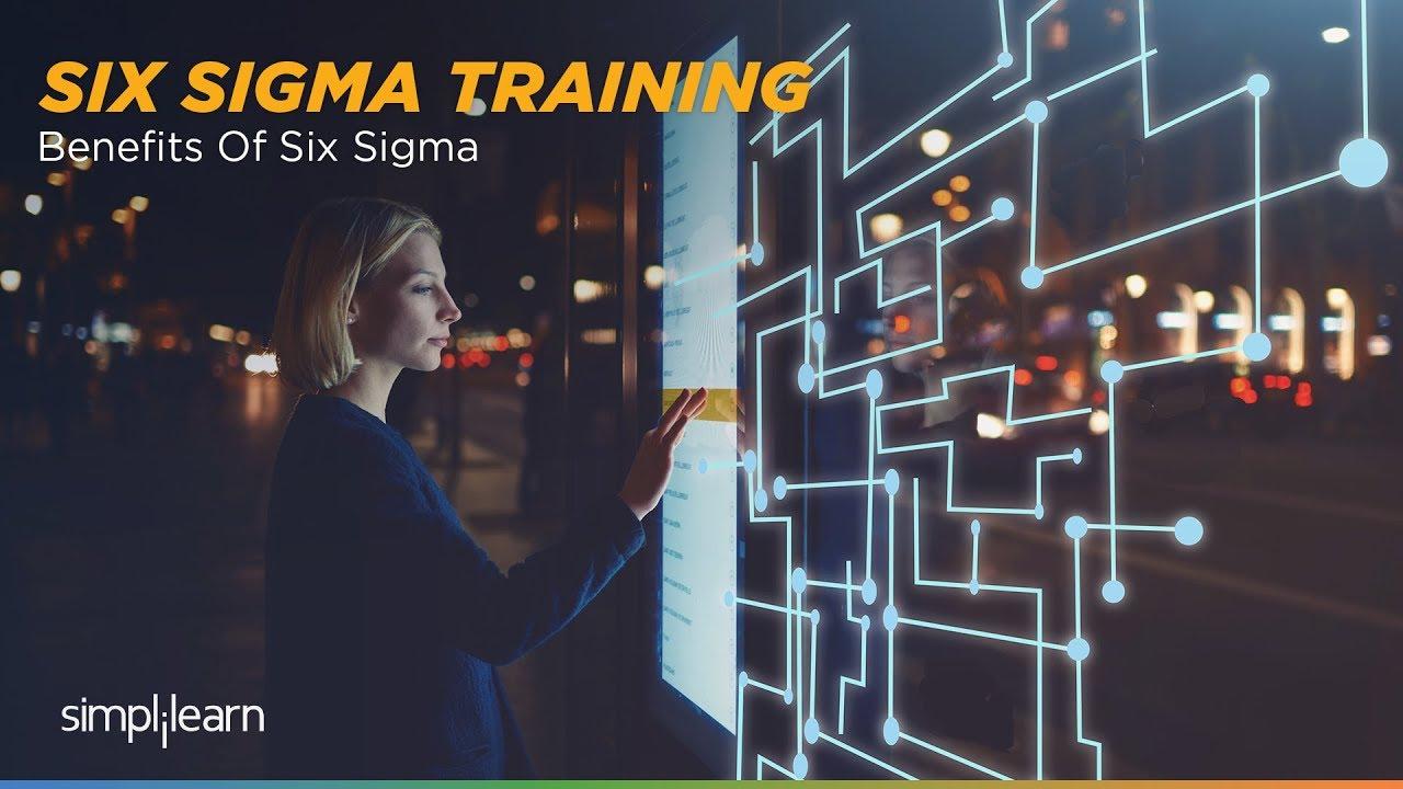 Benefits Of Six Sigma Six Sigma Green Belt Training Simplilearn