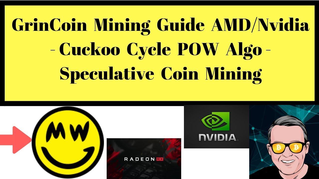 GrinCoin Mining Information AMD-Nvidia – Cuckoo Cycle POW Algo