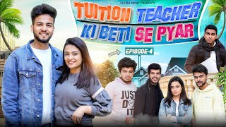 Tution Teacher Ki Beti Se Pyar || Episode 4 || Elvish Yadav