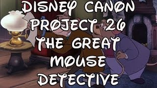 Disney Canon Project 26: Great Mouse Detective