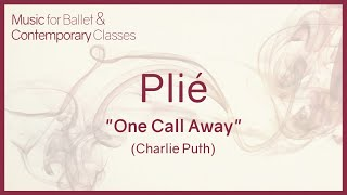 Plié (One Call Away - Charlie Puth) Pop Songs for Ballet Class