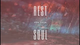 4/18/21- Rest for Your Soul