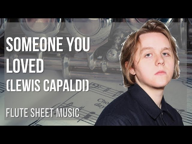 Flute Sheet Music How To Play Someone You Loved By Lewis Capaldi Youtube