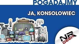 Ja, Konsolowiec - Pogadajmy #105