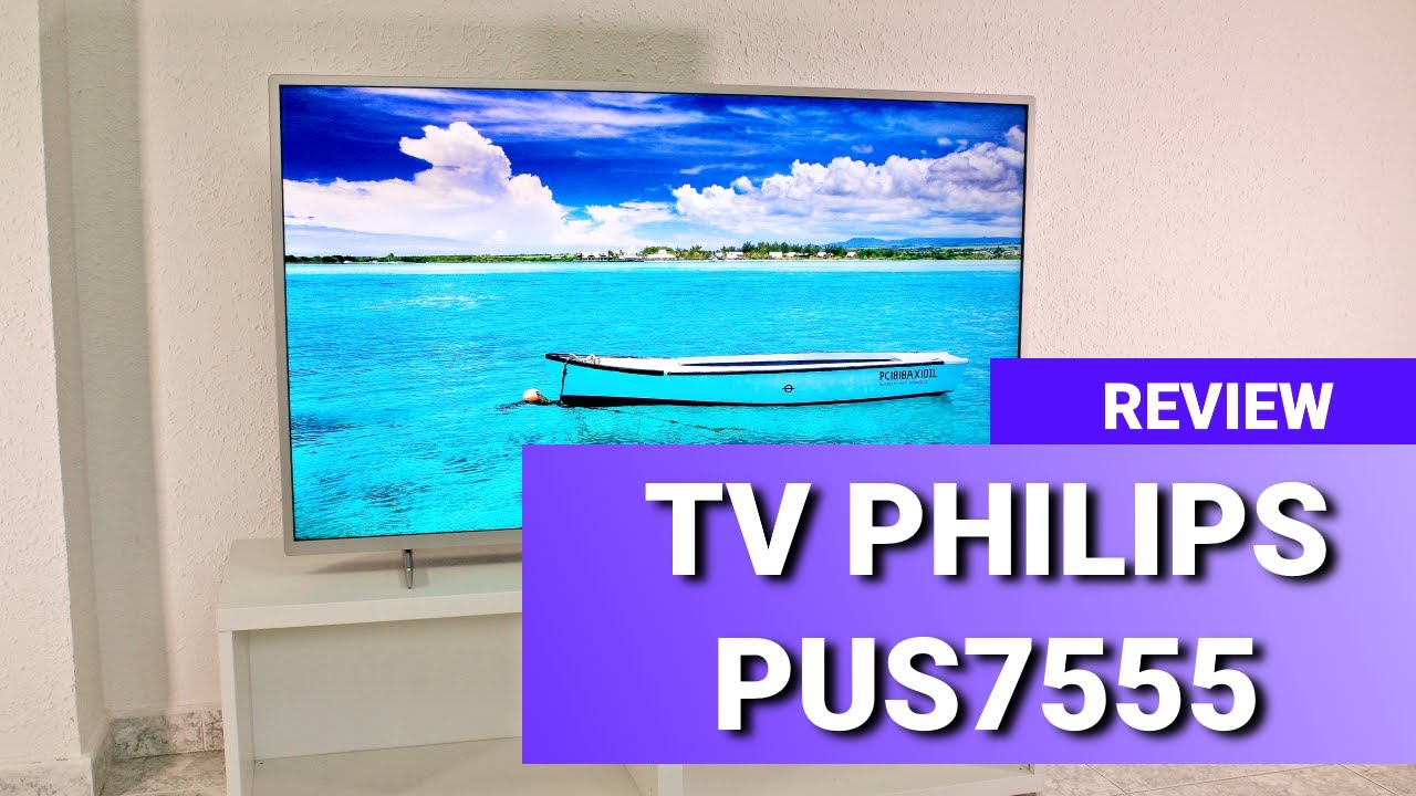 Philips Pus7555 Pus7505 Review Good Value For Price Uhd 4k Tv Youtube